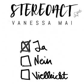STEREOACT FEAT. VANESSA MAI - JA NEIN VIELLEICHT